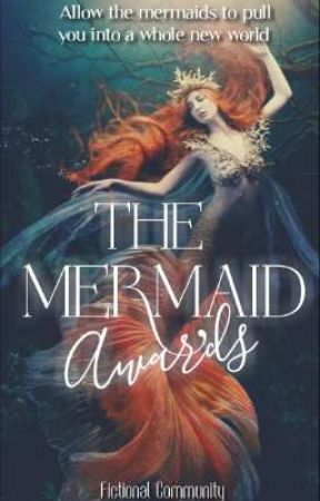 The Mermaid Awards  by FictionalCommunity5