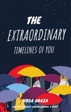 The Extraordinary Timelines Of you by purplelove1999