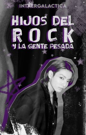Hijos del Rock y la gente pesada by intaergalactica