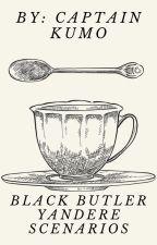🗡Yandere Black Butler Scenarios💕 by SakuraCelestia