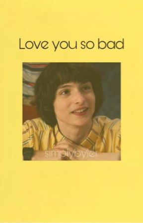 Love you so bad by simplybyler