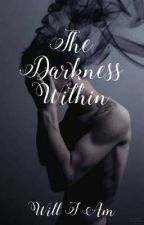 The Darkness Within  by -CallMeLiam-