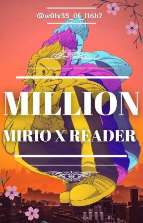 •   Million   •   Mirio Togata X Reader   • by W0lv35-0f-L16h7