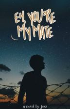 Eh, You're My Mate (BoyxBoy) [ on permanent hiatus] by urdadsrightknee