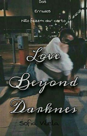 Love beyond Darkness by sofivilela