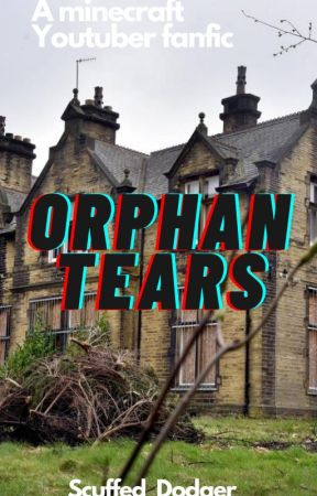 Orphan Tears by scuffed_dodger