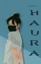 HAURA by heyxraz