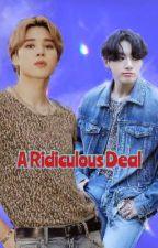 A Ridiculous Deal [Jikook] by Ggukie_Tokki
