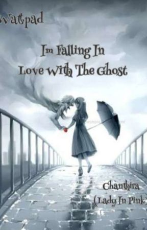 I'm Falling In Love With The Ghost by LovelyFaithJulian