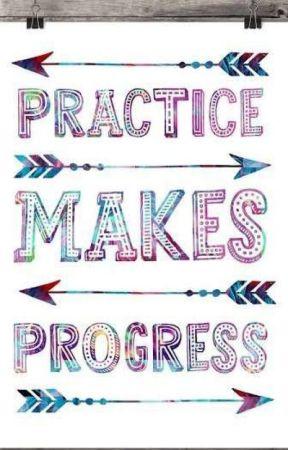 Practice Makes Progress by komal2016