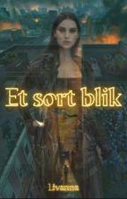 Et Sort Blik by Liv_Griblehawk0107