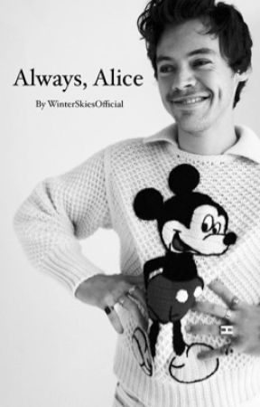 Always, Alice by WinterSkiesOfficial