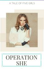 OPERATION SHE by Sirenxpale