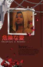 危険な愛 - Chishiya x Reader by CresentiaKenma