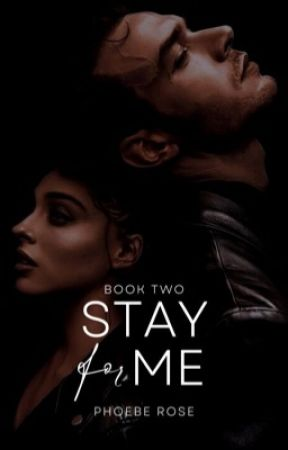 Stay For Me by phoebe-rosee