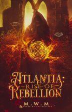 ATLANTIA: Rise Of Rebellion by Yanzieyy