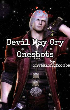 Devil May Cry Oneshots [Requests open]  by invasionofkombat
