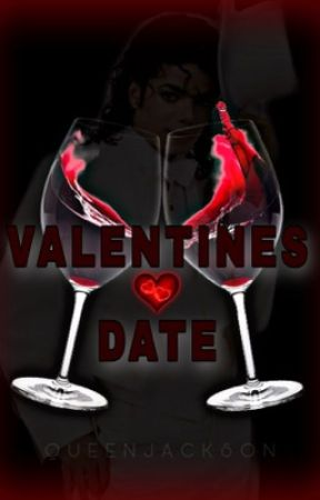 Valentines Date♥️18+ ( Short Story) by QueenJackson7