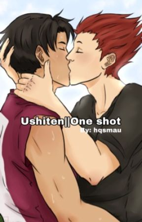 Ushiten||One shot by hqsmau