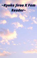 ~Gotcha~ Kyoka Jirou X Fem Reader Story~ by KrazyForAnime