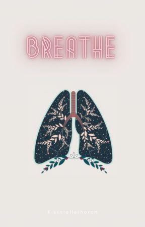 Breathe by kissniallerhoran