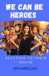 We Can Be Heroes watching their movies (𝕆𝕟 ℍ𝕠𝕝𝕕) cover