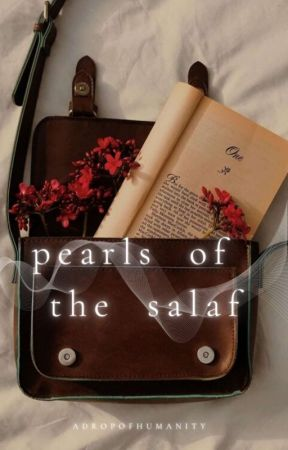 Pearls of the Salaf | ✔ by adropofhumanity