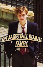 The basketball diaries - Leonardo DiCaprio fanfic by LinnWriter