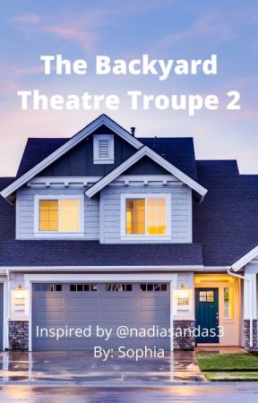 The Backyard Theatre Troupe 2 by 5678DG2