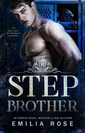 Stepbrother by EmiliaRoseWriting