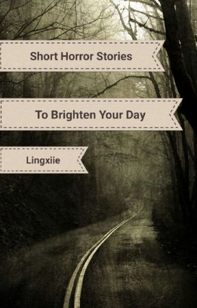 Short Horror Stories by Lingxiie