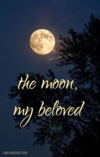 the moon, my beloved | a poetry book ゛ by 1-800-ONEDIRECTION