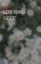 LOŞ IŞIKLI GECE by nisanurbt0