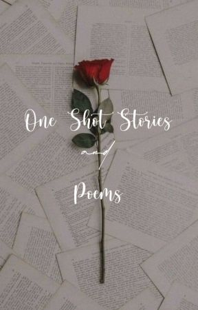 One Shot Stories and Poems by psycutelogy