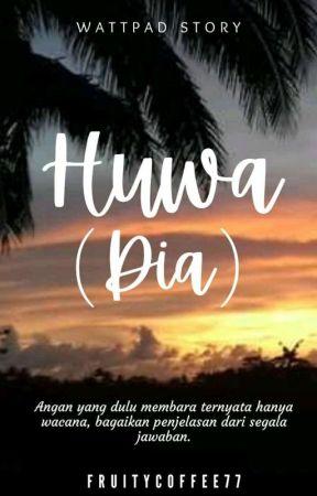 Huwa (Dia) by AnnazuraFata