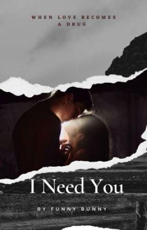 I Need You  by IamInMyOwnDreamWorld