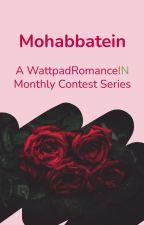 Mohabbatein - A WattpadRomanceIN Monthly Contest Series by WattpadRomanceIN
