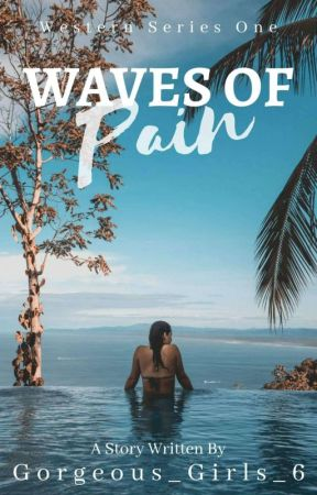Waves Of Pain ( Western Crescent Series 1) by gorgeous_girls_6