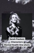 Sarah Paulson Characters: Mental Health One Shots by stayevildarling