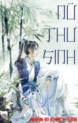 Đọc truyện /BHTT/QT/GL/ Nữ Thư Sinh - Nhân Bì Khách Điếm