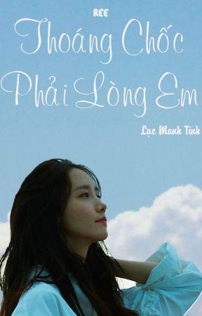 Thoáng Chốc Phải Lòng Em by reeree_vn