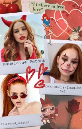Madelaine Petsch One shots/imagines GxG by Glitched_Heart13