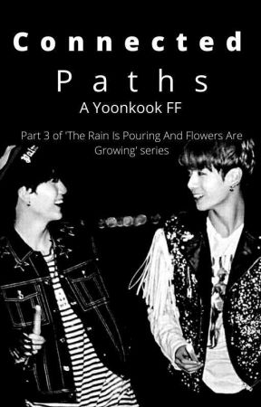 Connected Paths  || A Yoonkook FF || by RealJams