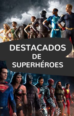 Destacados de Superhéroes by WattpadSuperheroesES