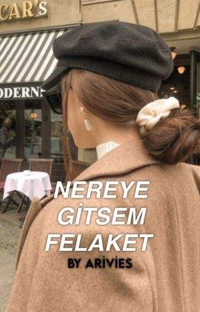 Nereye Gitsem Felaket by arivies