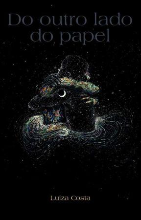Do outro lado do papel by LuizaCosta24
