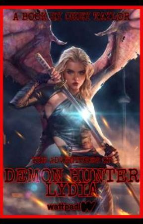 The Adventures of Demon Hunter Lydia by cheytaylor1