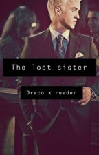The lost sister Draco x reader by macmiller08