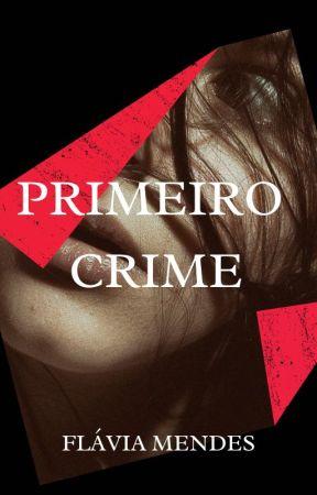 Primeiro Crime by FlaviaMendes29