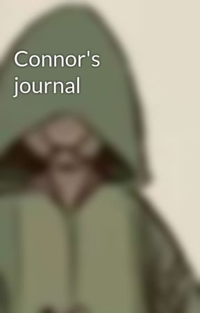 Connor's journal  by _ConnieLee_